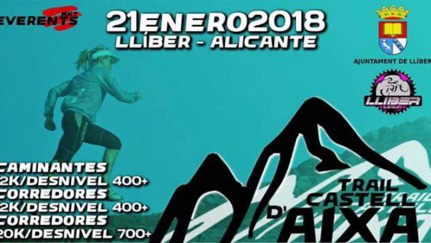 Apunta la data: 21 de gener de 2018 TRAIL CASTELL D'AIXA a Llíber. Molt prompte, més informació.